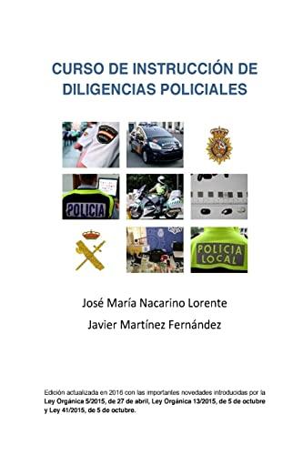 9781535580328: Curso de Instruccion de Diligencias Policiales: Manual teorico y practico para redactar un atestado (Spanish Edition)