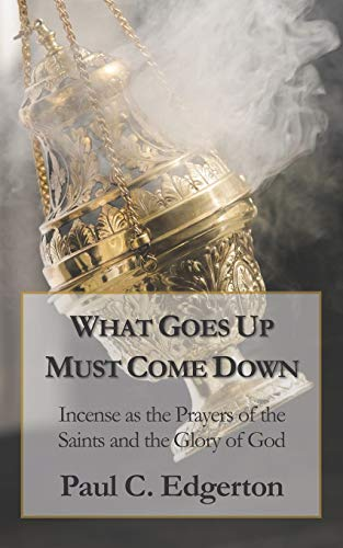 What Goes Up Must Come Down: Incense: Edgerton, Paul C.