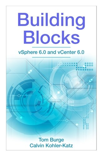 9781535585811: Building Blocks: vSphere 6.0 and vCenter 6.0