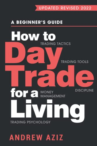 9781535585958: How to Day Trade for a Living: A Beginner's Guide to Trading Tools and Tactics, Money Management, Discipline and Trading Psychology