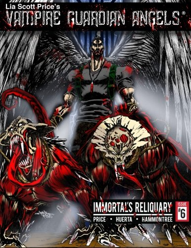 9781535585972: Lia Scott Price's Vampire Guardian Angels: Immortal's Reliquary, Issue 6 (Volume 6)