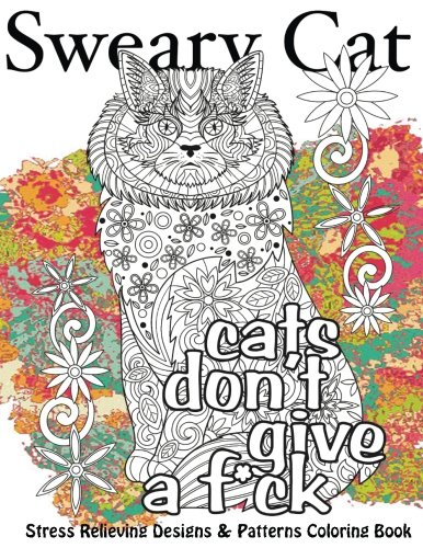 9781535586719: Sweary Cat Stress Relieving Designs & Patterns Adult Coloring Book (Beautiful Adult Coloring Books) (Volume 11)
