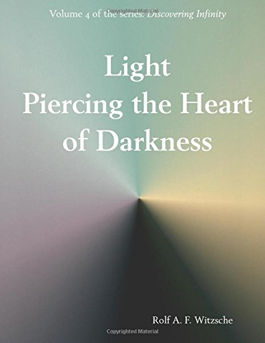 9781535587754: Light Piercing the Heart of Darkness: Discovering Infinity