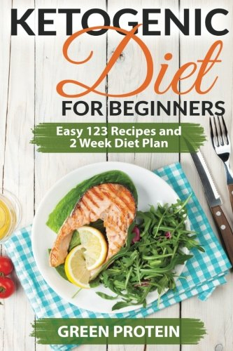 9781535588751: Ketogenic: Ketogenic Diet For Beginners: Easy 123 Recipes and 2 Weeks Diet Plan