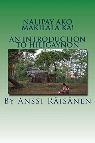 9781535589499: Nalipay ako makilala ka!: An introduction to Hiligaynon