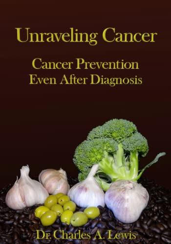 Unraveling Cancer: Cancer Prevention Even After Diagnosis: Dr Charles a