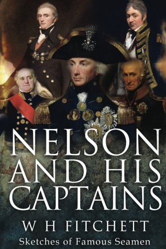 9781535594264: Nelson and His Captains: Sketches of Famous Seamen