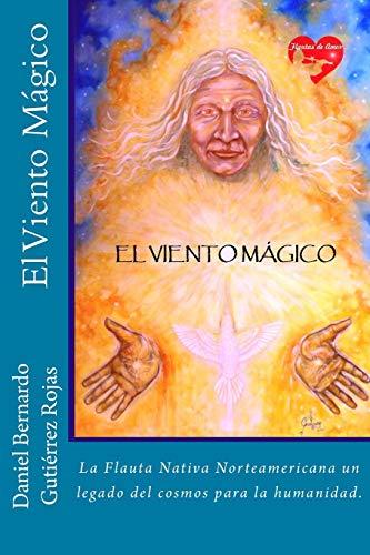 9781535596367: El Viento Magico: La Flauta Nativa Norteamericana un camino hacia el interior (Spanish Edition)