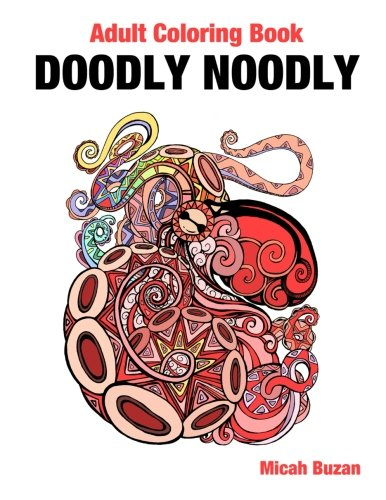 Doodly Noodly: Adult Coloring Book: Micah Buzan