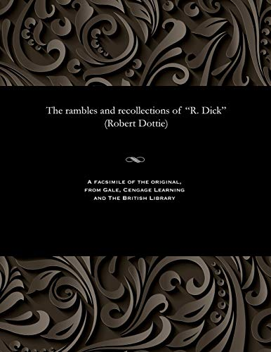 The Rambles and Recollections of R. Dick: Robert Dottie