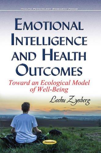 Emotional Intelligence Health Outcomes: Toward an Ecological: Leehu Zysberg