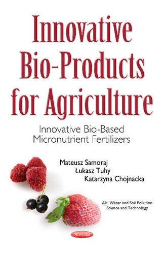 Innovative Bio-Products for Agriculture: Innovative Bio-Based Micronutrient: Katarzyna Chojnacka