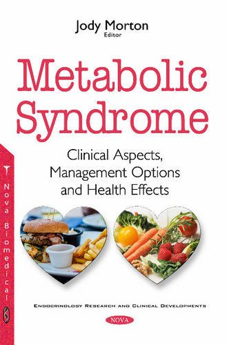 Metabolic Syndrome: Clinical Aspects, Management Options and Health Effects: Nova Science Pub Inc