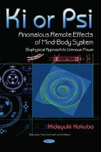 9781536110258: Ki or Psi - Anomalous Remote Effects of Mind-body System: Biophysical Approach to Unknown Power (Alternative Medicine, Health and Wellness)