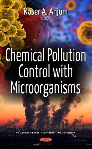 Chemical Pollution Control With Microorganisms: Naser A Anjum