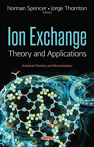 Ion Exchange: Theory and Applications (Analytical Chemistry and Microchemistry): Norman Spencer