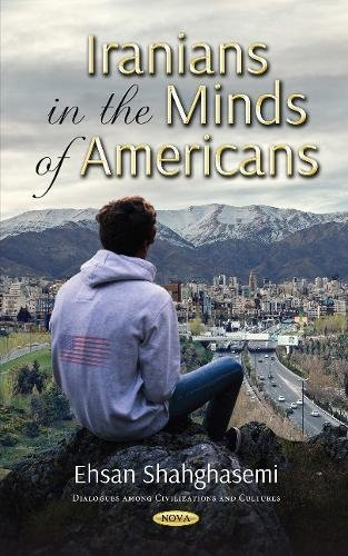 Iranians in the Minds of Americans (Dialogues: Shahghasemi, Ehsan