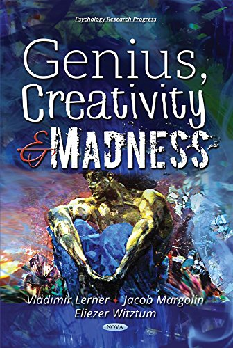 Genius, Creativity and Madness: Lerner, Vladimir, Ph.d., Witztum, Eliezer, M.D., Margolin, Jacob, ...