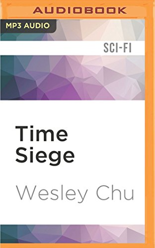 Time Siege (Time Salvager): Wesley Chu