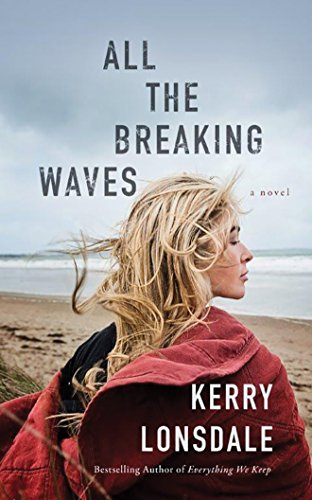 9781536609400: All the Breaking Waves: A Novel