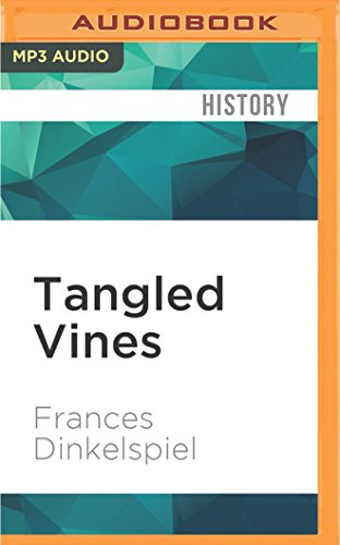 Tangled Vines: Greed, Murder, Obsession, and an: Frances Dinkelspiel