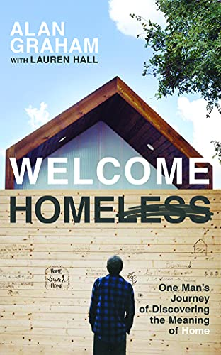 9781536616149: Welcome Homeless: One Man's Journey of Discovering the Meaning of Home