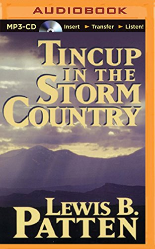 Tincup in the Storm Country - Lewis B Patten