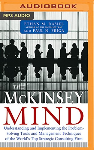 9781536623840: The McKinsey Mind: Understanding and Implementing the Problem-Solving Tools and Management Techniques of the World's Top Strategic Consulting Firm