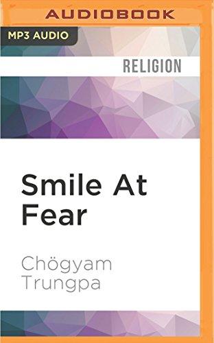 Smile At Fear: Awakening the True Heart of Bravery: Chà gyam Trungpa