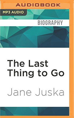 The Last Thing to Go: Age, Sex,: Jane Juska