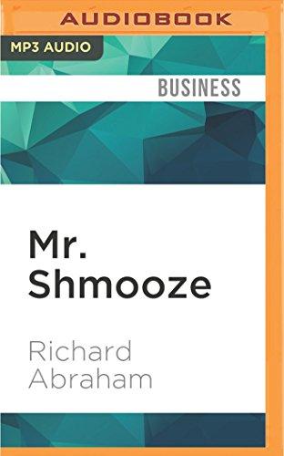 Mr. Shmooze: Richard Abraham