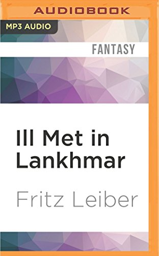 Ill Met in Lankhmar: A Fafhrd and: Fritz Leiber