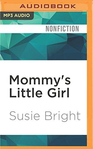 Mommy s Little Girl: Susie Bright on: Susie Bright