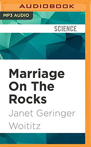Marriage On The Rocks: Learning to Live with Yourself and an Alcoholic: Janet Geringer Woititz