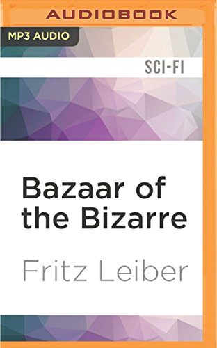 Bazaar of the Bizarre: A Fafhrd and the Gray Mouser Adventure: Fritz Leiber