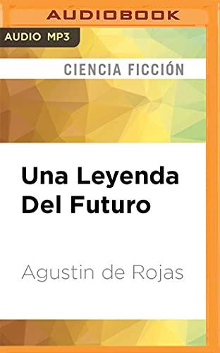 Una Leyenda del Futuro: Agustín Rojas
