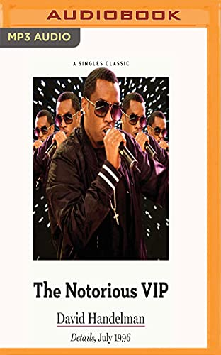 9781536669510: NOTORIOUS VIP M: All-Area Access with Sean Puff Daddy Combs in 1996 During the Height of the East-West Rap War