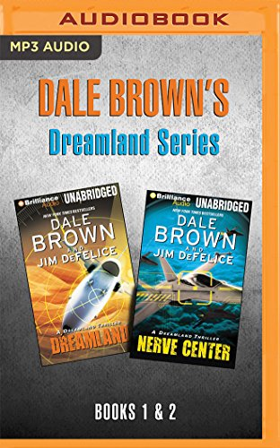Dale Brown and Jim DeFelice Dreamland Series: Books 1-2: Dreamland & Nerve Center (Dale Brown&...