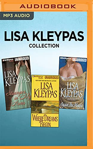 Lisa Kleypas Collection - Stranger in My Arms, Where Dreams Begin, Again the Magic: Lisa Kleypas