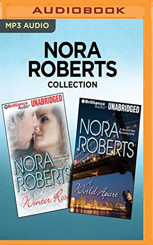 Nora Roberts Collection - Winter Rose & A World Apart: Nora Roberts