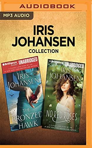Iris Johansen Collection - The Bronzed Hawk & No Red Roses: Iris Johansen