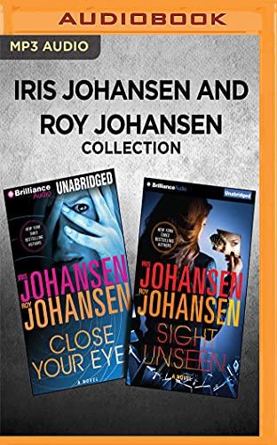 Iris Johansen and Roy Johansen Collection - Close Your Eyes & Sight Unseen: Iris Johansen