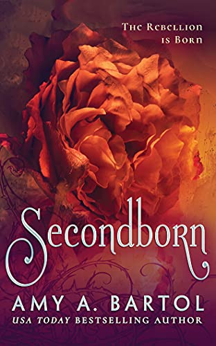 Secondborn (Secondborn Series): Amy A. Bartol