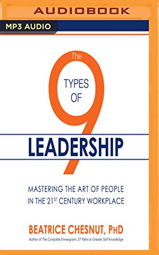 The 9 Types of Leadership: Mastering the: Beatrice Chestnut