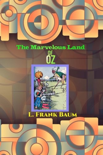 The Marvelous Land of Oz (Children's Classics) (Volume 15): Baum, L. Frank