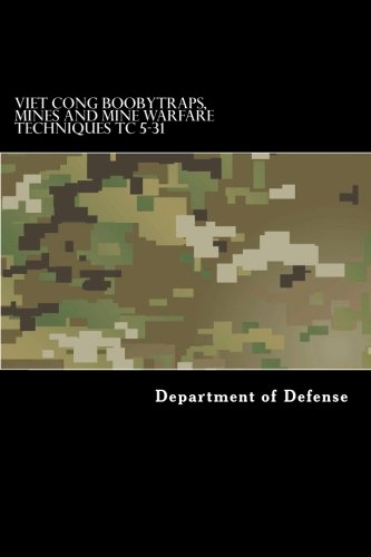 Viet Cong Boobytraps, Mines and Mine Warfare: Department of Defense