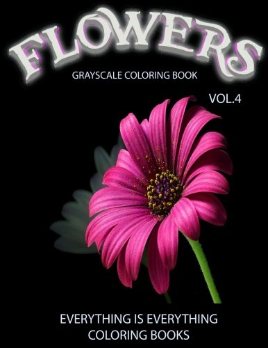 9781536804867 Flowers The Grayscale Coloring Book Vol 4 Coloring