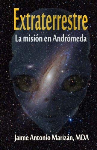 9781536808414: Extraterrestre: La mision en Andromeda: Volume 1
