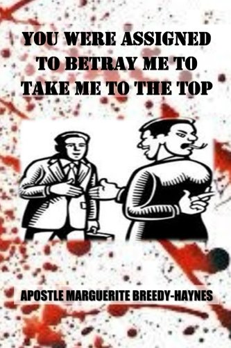 9781536809435: You Were Assigned To Betray Me To Take Me To The Top