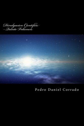 9781536814736: Divulgacion Cientifica - Quinto Volumen: Quinto Volumen del Decimo Libro de la Serie 365 Selecciones.com (Volume 5) (Spanish Edition)